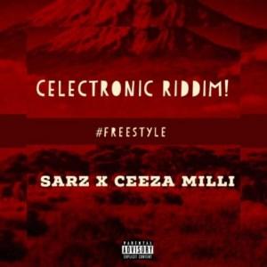 Sarz - Celectronic Riddim Ft. Ceeza Milli